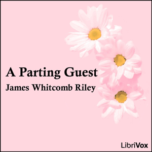 Parting Guest, A by Riley, James Whitcomb