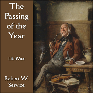 Passing of the Year, The by Service, Robert W.