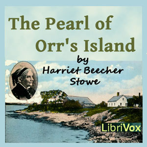 Pearl of Orr's Island, The by Stowe, Harriet Beecher