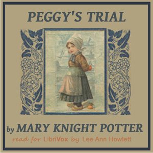 Peggy's Trial by Knight Potter, Mary