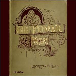 Peterkin Papers, The by Hale, Lucretia P.