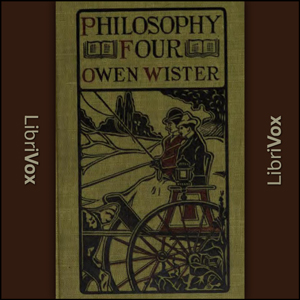 Philosophy 4: A Story of Harvard Univers... by Wister, Owen