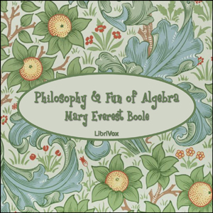 Philosophy and Fun of Algebra by Boole, Mary Everest