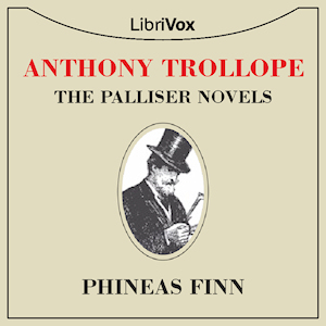 Phineas Finn the Irish Member by Trollope, Anthony