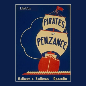 Pirates of Penzance, The by Gilbert, W. S.