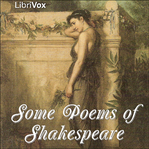 Some Poems of Shakespeare by Shakespeare, William