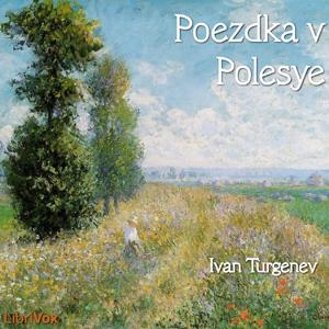 Poezdka v Polesye by Turgenev, Ivan