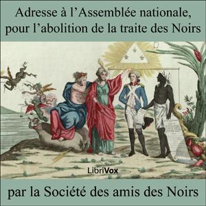 Adresse à l'Assemblée nationale, pour l'... by Société des Amis des Noirs