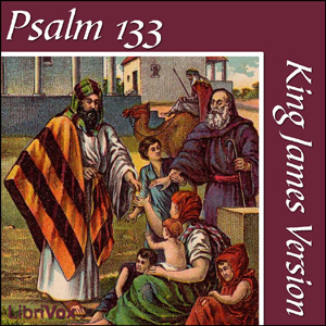 Bible (KJV) 19: Psalm 133 by King James Version