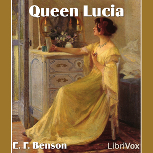 Queen Lucia by Benson, E. F.