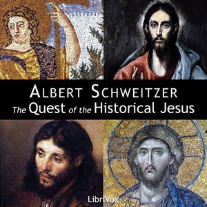 Quest of the Historical Jesus, The by Schweitzer, Albert