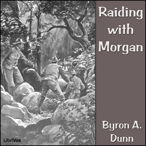 Raiding with Morgan by Dunn, Byron A.