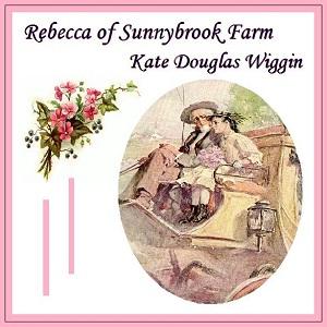 Rebecca of Sunnybrook Farm by Wiggin, Kate Douglas
