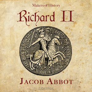 Richard II, Makers of History by Abbott, Jacob