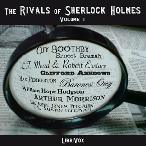 Rivals of Sherlock Holmes, Vol. 1, The by Various