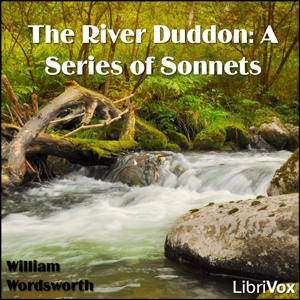 River Duddon: A Series of Sonnets, The by Wordsworth, William