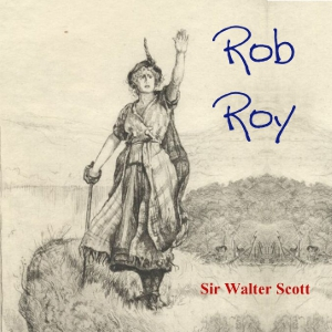 Rob Roy by Scott, Walter, Sir