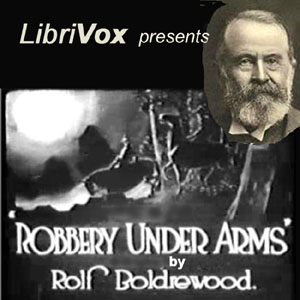 Robbery Under Arms by Boldrewood, Rolf