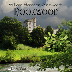 Rookwood by Ainsworth, William Harrison