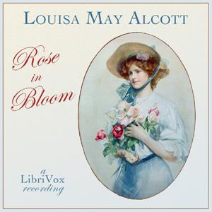 Rose in Bloom by Alcott, Louisa May