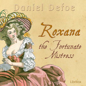 Roxana: The Fortunate Mistress by Defoe, Daniel
