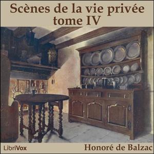 Comédie Humaine, La : 04 - Scènes de la ... by Balzac, Honoré de