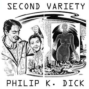 Second Variety by Dick, Philip K.