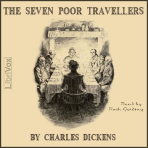 Seven Poor Travellers, The by Dickens, Charles