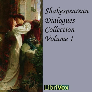 Shakespearean Dialogues Collection 001 by Shakespeare, William
