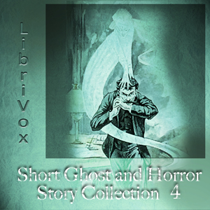 Short Ghost and Horror Collection 004 by Various