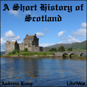 Short History of Scotland by Lang, Andrew
