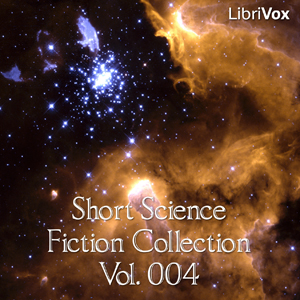 Short Science Fiction Collection 004 by Various
