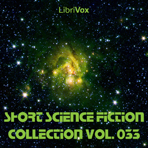 Short Science Fiction Collection 033 by Various
