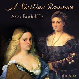 Sicilian Romance, A by Radcliffe, Ann