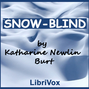 Snow-Blind by Burt, Katharine Newlin