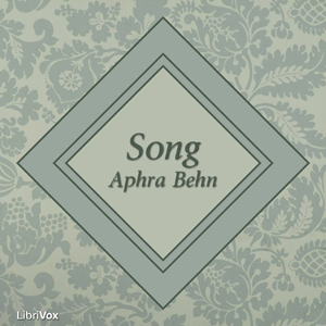 Song (Behn version) by Behn, Aphra