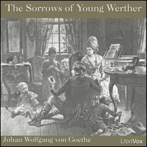 Sorrows of Young Werther, The by Goethe, Johann Wolfgang von