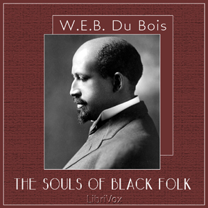 Souls of Black Folk, The by Du Bois, W.E.B.