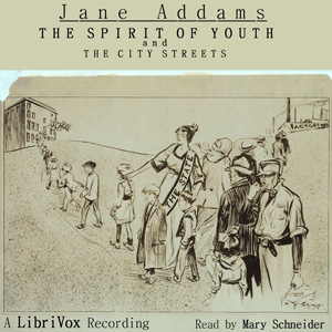 Spirit of Youth and the City Streets, Th... by Addams, Jane