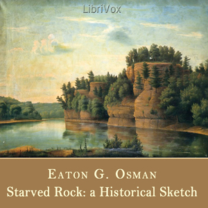 Starved Rock: A Historical Sketch by Osman, Eaton G.