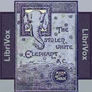 Stolen White Elephant, The (Version 2) by Twain, Mark