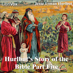 Hurlbut's Story of the Bible Part Five by Hurlbut, Jesse Lyman