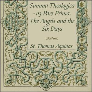 Summa Theologica - 03 Pars Prima, Angels... by Aquinas, Thomas, Saint
