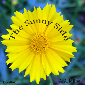 Sunny Side, The by Milne, A. A.