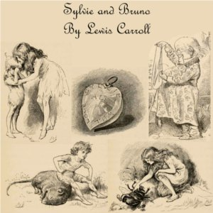 Sylvie and Bruno by Carroll, Lewis
