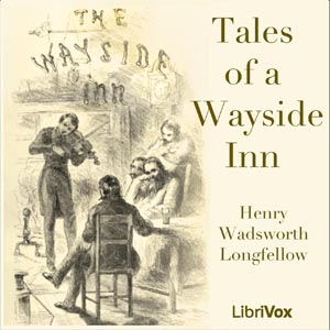 Tales of a Wayside Inn by Longfellow, Henry Wadsworth