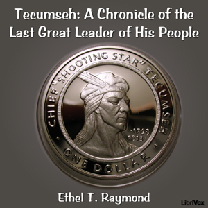 Chronicles of Canada Volume 17 - Tecumse... by Raymond, Ethel T.