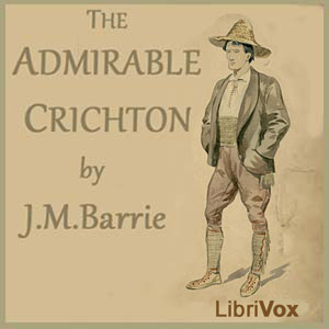 Admirable Crichton, The by Barrie, J. M.