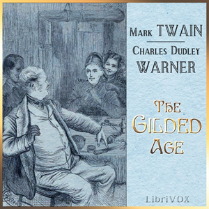 Gilded Age, A Tale of Today, The by Twain, Mark