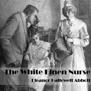 White Linen Nurse, The (version 2) by Abbott, Eleanor Hallowell